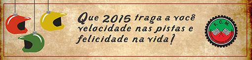 Que 2015 traga a voc� velocidade nas pistas e felicidade na vida!